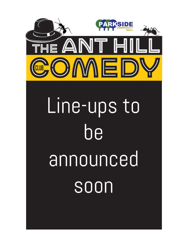 CANCELLED - The ANT HILL Comedy Club @ Parkside Community Hall | Ampthill | England | United Kingdom